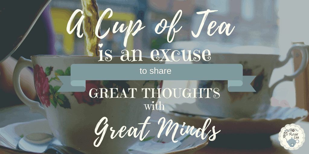 A Cup of Tea is an excuse to share great thoughts with great minds